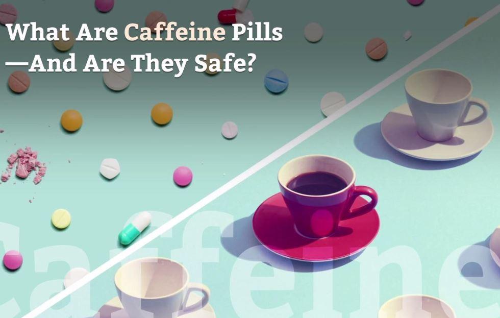 Are Caffeine Pill Safe