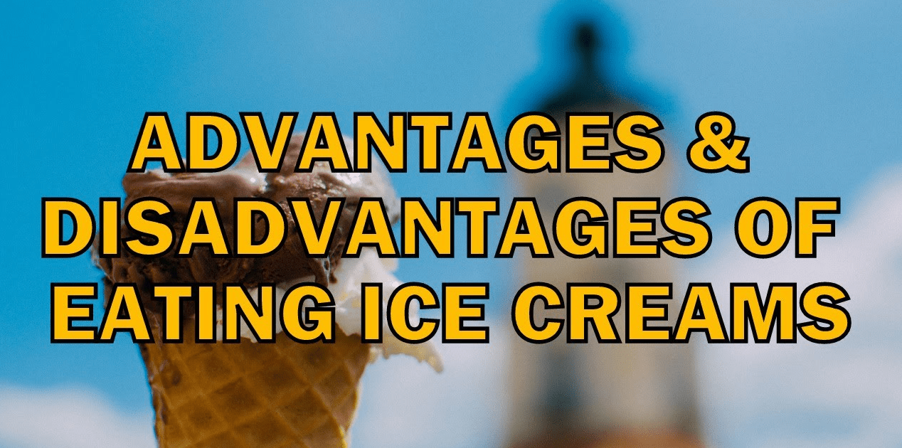 The advantages and disadvantages of ice cream